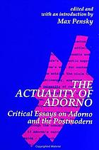 The actuality of Adorno : critical essays on Adorno and the postmodern