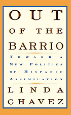 Out of the barrio toward a new politics of Hispanic assimilation