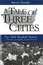 A tale of three cities the 1962 baseball season in New York, Los Angeles, and San Francisco