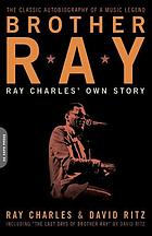 Brother Ray : Ray Charles' own story