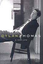 Dylan Thomas : a new life