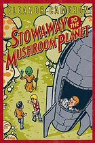 Stowaway to the Mushroom Planet