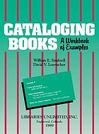 Cataloging books : a workbook of examples