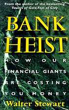 Bank heist : how our financial giants are costing you money