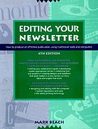 Editing your newsletter : a guide to writing, design, and production