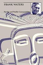 Masked gods : Navaho and Pueblo ceremonialism
