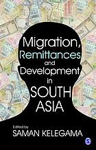 Migration, remittances, and development in South Asia