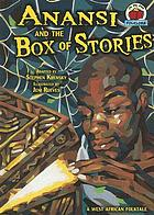 Anansi and the box of stories : a West African folktale