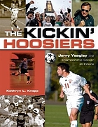 The kickin' Hoosiers : Jerry Yeagley and championship soccer at Indiana