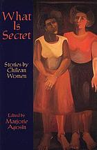 What is secret : stories by Chilean women