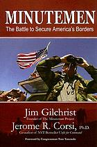 Minutemen : the battle to secure America's borders
