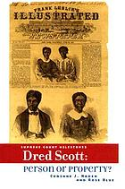 Dred Scott : person or property?