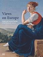 Views on Europe : Europe and German painting in the nineteenth century
