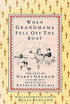 When grandmama fell off the boat : the best of Harry Graham inventor of ruthless rhymes