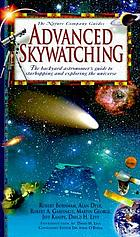 Advanced skywatching : the backyard astronomer's guide to starhopping and exploring the universe