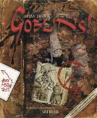 Goblins! : a survival guide and fiasco in four parts