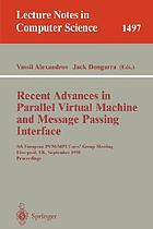 Recent advances in parallel virtual machine and message passing interface : 11th European PVM/MPI Users' Group Meeting, Budapest, Hungary, September 19-22, 2004 : proceedings