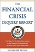 The financial crisis inquiry report final report of the National Commission on the Causes of the Financial and Economic Crisis in the United States, authorized edition.