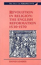 Revolution in religion the English Reformation, 1530-1570