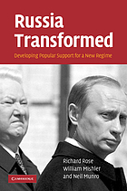 Russia Transformed Developing Popular Support for a New Regime