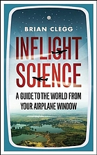 Inflight science : a guide to the world from your airplane window