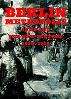 Berlin metropolis Jews and the new culture, 1890-1918