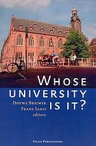 Whose university is it? : proceedings of a Symposium held, 8 June 2005, on the occasion of the 430th anniversary of Leiden University