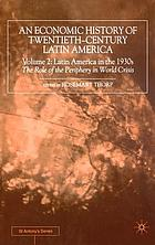 An economic history of twentieth century Latin America