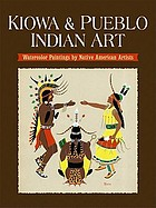 Kiowa & Pueblo art : watercolor paintings by Native American artists