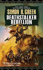 Deathstalker rebellion : being the second part of the life and times of Owen Deathstalker