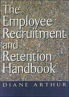 The employee recruitment and retention handbook