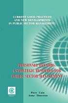 Current good practices and new developments in public sector management : personnel records : a strategic resource for public sector management : with case studies from Uganda, Ghana and Zimbabwe