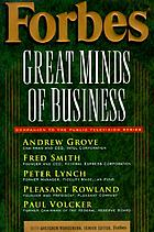Forbes great minds of business : companion to the public television series