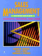 Sales management : concepts, practices, and cases
