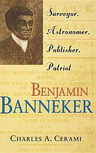 Benjamin Banneker : surveyor, astronomer, publisher, patriot