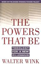 The powers that be : theology for a new millennium