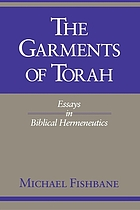 The garments of Torah : essays in biblical hermeneutics