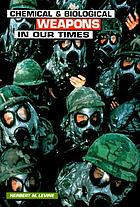 Chemical & biological weapons in our times