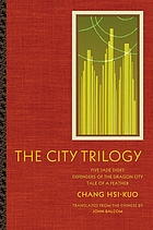 The city trilogy : Five jade disks, Defenders of the Dragon City, Tale of a feather