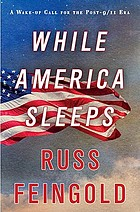 While America sleeps : a wake-up call for the post-9/11 eraWhile America sleeps