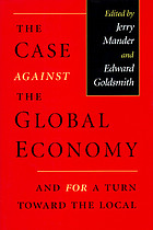 The case against the global economy : and for a turn towards localization