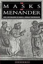 The masks of Menander : sign and meaning in Greek and Roman performance
