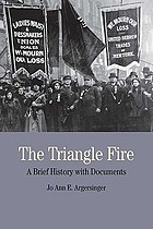 The Triangle Fire : a brief history with documents