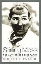 Stirling Moss : the authorised biography