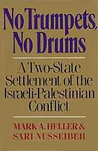 No trumpets, no drums : a two-state settlement of the Israeli-Palestinian conflict