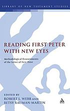 Reading First Peter with new eyes : methodological reassessments of the letter of first Peter