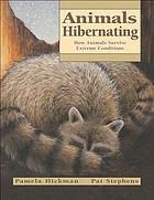 Animals hibernating : how animals survive extreme conditions