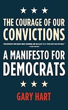 The courage of our convictions : a manifesto for Democrats