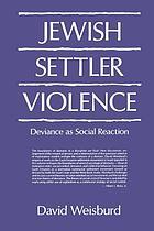 Jewish settler violence : deviance as social reaction