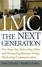 IMC, the next generation : five steps for delivering value and measuring financial returns
